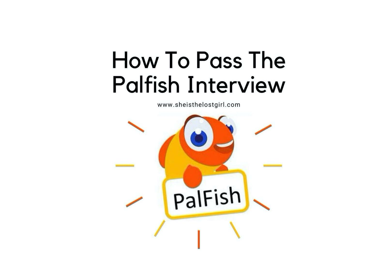 How to pass the Palfish interview