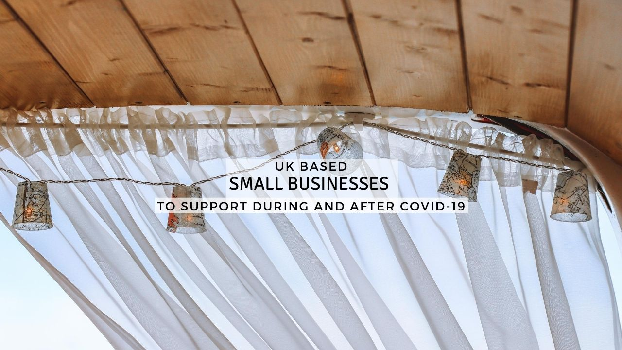 UK Based Small Businesses To Support During and After Covid-19